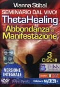 THETA HEALING ABBONDANZA E MANIFESTAZIONE - VERSIONE INTEGRALE Seminario dal vivo in 3 DVD di Vianna Stibal