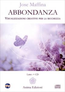 ABBONDANZA - CD AUDIO CON LIBRETTO ALLEGATO Visualizzazioni Creative per la Ricchezza di Jose Maffina