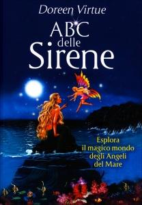 ABC DELLE SIRENE Esplora il magico mondo degli angeli del mare di Doreen Virtue