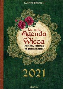 LA MIA AGENDA WICCA 2021 Pozioni, formule & giorni magici di Marie d'Hennezel