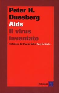 AIDS IL VIRUS INVENTATO Nuova edizione di Peter Duesberg