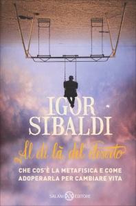 AL DI Là DEL DESERTO Che cos'è la metafisica e come adoperarla per cambiare vita di Igor Sibaldi