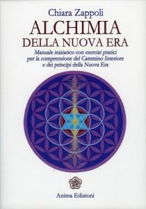 ALCHIMIA DELLA NUOVA ERA Manuale iniziatico con esercizi pratici per la comprensione del Cammino Interiore e dei principi della Nuova Era di Chiara Zappoli