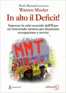 IN ALTO IL DEFICIT! Superare la crisi uscendo dall'Euro ed emettendo moneta per finanziare occupazione e servizi di Warren Mosler