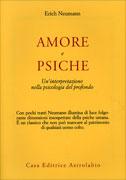 AMORE E PSICHE Un'interpretazione nella psicologia del profondo di Erich Neumann