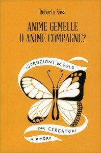 ANIME GEMELLE O ANIME COMPAGNE? di Roberta Sava