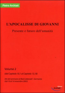 L'APOCALISSE DI GIOVANNI - VOL .2 Presente e futuro dell'umanità di Pietro Archiati