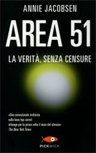 AREA 51 La verità, senza censura di Annie Jacobsen
