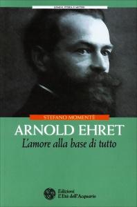 ARNOLD EHRET L'amore alla base di tutto di Stefano Momentè
