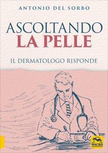 ASCOLTANDO LA PELLE Il dermatologo risponde di Antonio Del Sorbo