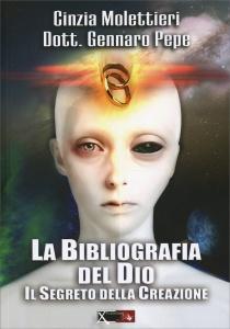 LA BIBLIOGRAFIA DEL DIO Il segreto della creazione di Cinzia Molettieri, Gennaro Pepe