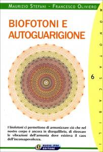 BIOFOTONI E AUTOGUARIGIONE di Francesco Oliviero, Maurizio Stefani