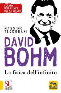 DAVID BOHM - LA FISICA DELL'INFINITO di Massimo Teodorani