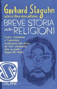 BREVE STORIA DELLE RELIGIONI (EBOOK) Contro l'intolleranza e l'ignoranza, un percorso nella storia, nei testi, nell'attualità delle sei grandi religioni del mondo di Gerhard Staguhn