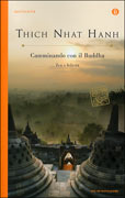 CAMMINANDO CON IL BUDDHA Zen e felicità di Thich Nhat Hanh