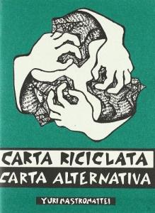 CARTA RICICLATA di Yuri Mastromattei
