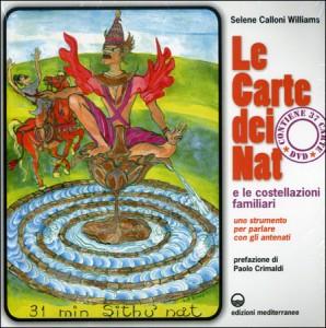 LE CARTE DEI NAT E LE COSTELLAZIONI FAMILIARI Uno strumento per parlare con gli antenati (con 37 carte e un DVD) di Selene Calloni Williams