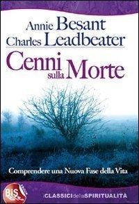CENNI SULLA MORTE (EBOOK) Comprendere una nuova fase della vita di Annie Besant, C. W. Leadbeater