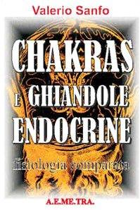 CHAKRAS E GHIANDOLE ENDOCRINE Fisiologia comparata di Valerio Sanfo