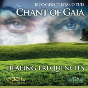 CHANT OF GAIA DNA 432 Hz Healing Frequencies di Riccardo Tristano Tuis