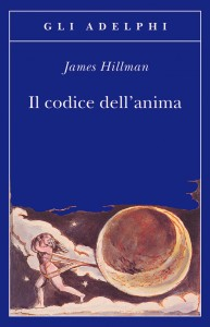 IL CODICE DELL'ANIMA di James Hillman