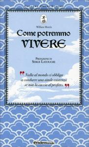 COME POTREMMO VIVERE di William Morris
