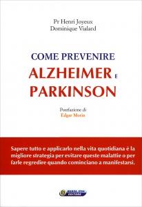 COME PREVENIRE ALZHEIMER E PARKINSON di Henri Joyeux, Dominique Vialard