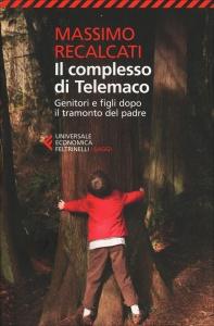 IL COMPLESSO DI TELEMACO Genitori e Figli dopo il Tramonto del Padre di Massimo Recalcati