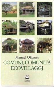 COMUNI, COMUNITà, ECOVILLAGGI di Manuel Olivares