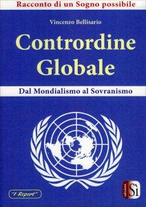 CONTRORDINE GLOBALE Dal mondialismo al sovranismo di Vincenzo Bellisario