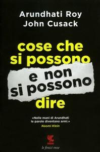 COSE CHE SI POSSONO E NON SI POSSONO DIRE di Arundhati Roy, John Cusack