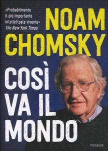 COSì VA IL MONDO di Noam Chomsky, Arthur Naiman, David Barsamian