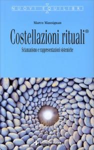 COSTELLAZIONI RITUALI Sciamanismo e rappresentazioni sistemiche di Marco Massignan