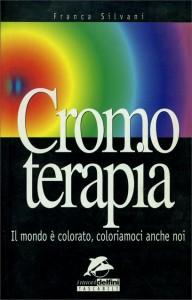 CROMOTERAPIA Il mondo è colorato, coloriamoci anche noi di Franca Silvani