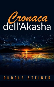 CRONACA DELL'AKASHA (EBOOK) di Rudolf Steiner