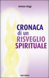 CRONACA DI UN RISVEGLIO SPIRITUALE di Antonio Origgi
