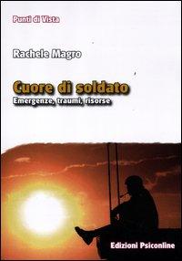 CUORE DI SOLDATO Emergenze, traumi, risorse di Rachele Magro