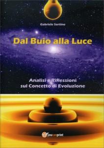 DAL BUIO ALLA LUCE Analisi e riflessioni sul concetto di evoluzione di Gabriele Sortino
