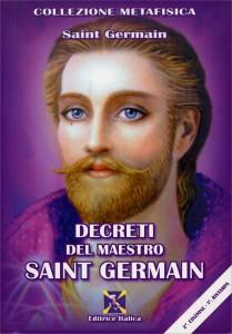 DECRETI DEL MAESTRO SAINT GERMAIN di Conte di Saint Germain