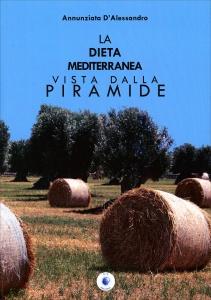 DIETA MEDITERRANEA VISTA DALLA PIRAMIDE di Giovanni D'Alessandro