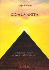 DIO E UMANITà È logicamente possibile un rapporto tra finito e infinito? di Giorgio Di Simone