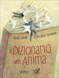 IL DIZIONARIO DELL'ANIMA Le 25 parole per riscoprire se stessi e tornare ad essere felici di Nicolò Govoni, Riccardo Geminiani