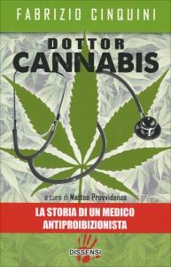 DOTTOR CANNABIS La storia di un medico antiproibizionista di Fabrizio Cinquini