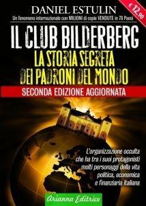 IL CLUB BILDERBERG (EBOOK) La storia segreta dei padroni del mondo di Daniel Estulin