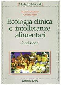 ECOLOGIA CLINICA E INTOLLERANZE ALIMENTARI di Marcello Mandatori