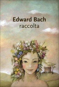 EDWARD BACH - RACCOLTA I dodici guaritori e altri rimedi