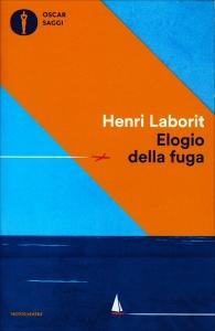 ELOGIO DELLA FUGA di Henry Laborit
