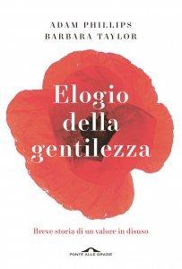 ELOGIO DELLA GENTILEZZA (EBOOK) di Adam Phillips, Barbara Taylor