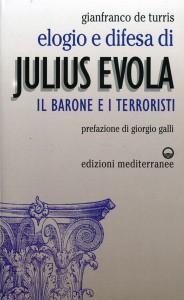 ELOGIO E DIFESA DI JULIUS EVOLA Il barone e i terroristi di Gianfranco De Turris