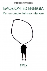 EMOZIONI ED ENERGIA Per un ambientalismo interiore di Raffaele Ponticelli